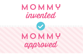 Mommy Invented - Mommy Approved